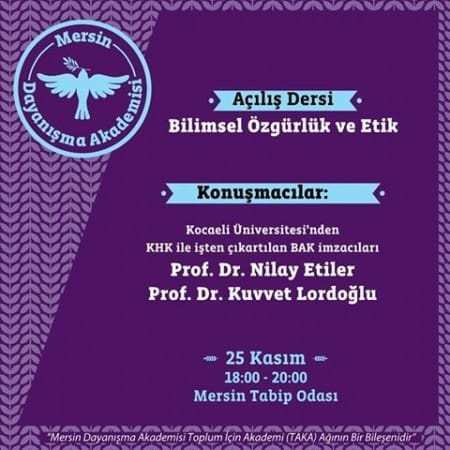 """Mersin Academy for Solidarity has been established. Dismissed academics carried out their first lecture on the 25th of November, with the title """"Scientific Freedom and Ethics""""."""
